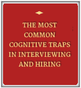 The Most Common Cognitive Traps in Interviewing and Hiring