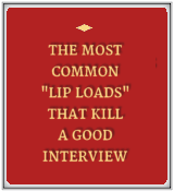 The Most Common Lip Loads that Kill a Good Interview